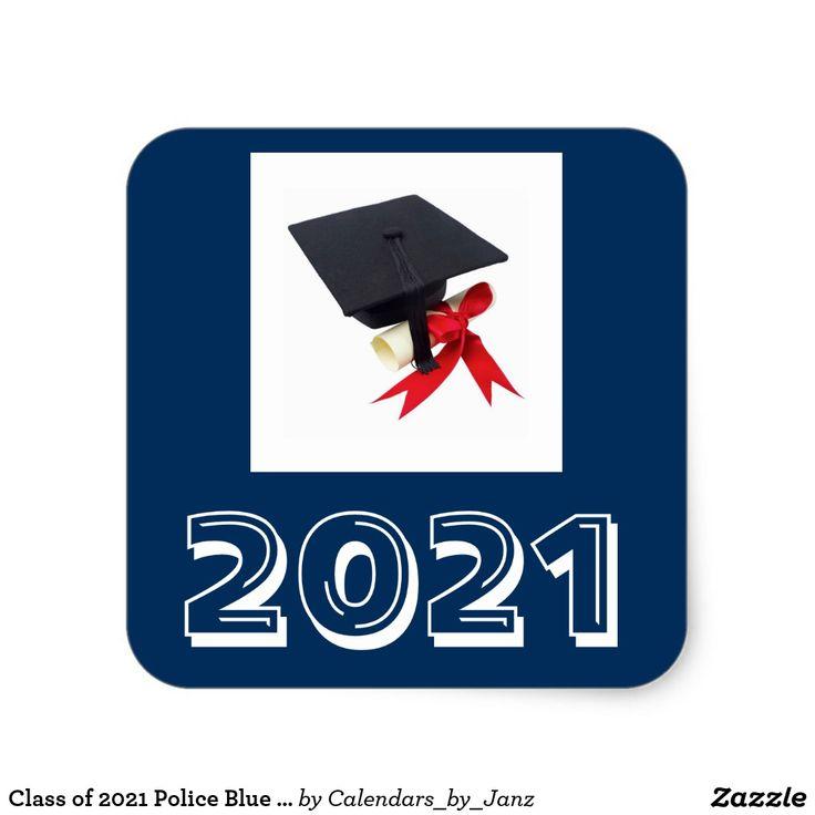 Class of 2021 police blue square sticker by janz zazzle