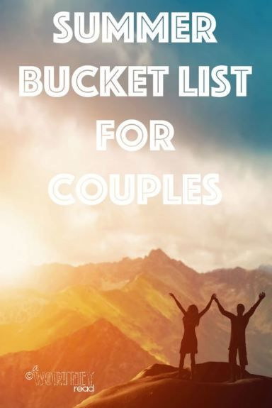 Summer Bucket List for Couples Here's a list of ideas that you can think about doing with your significant other! A strong relationship makes parenting a little easier.. Be sure to click through to read these great ideas!! A Worthey Read