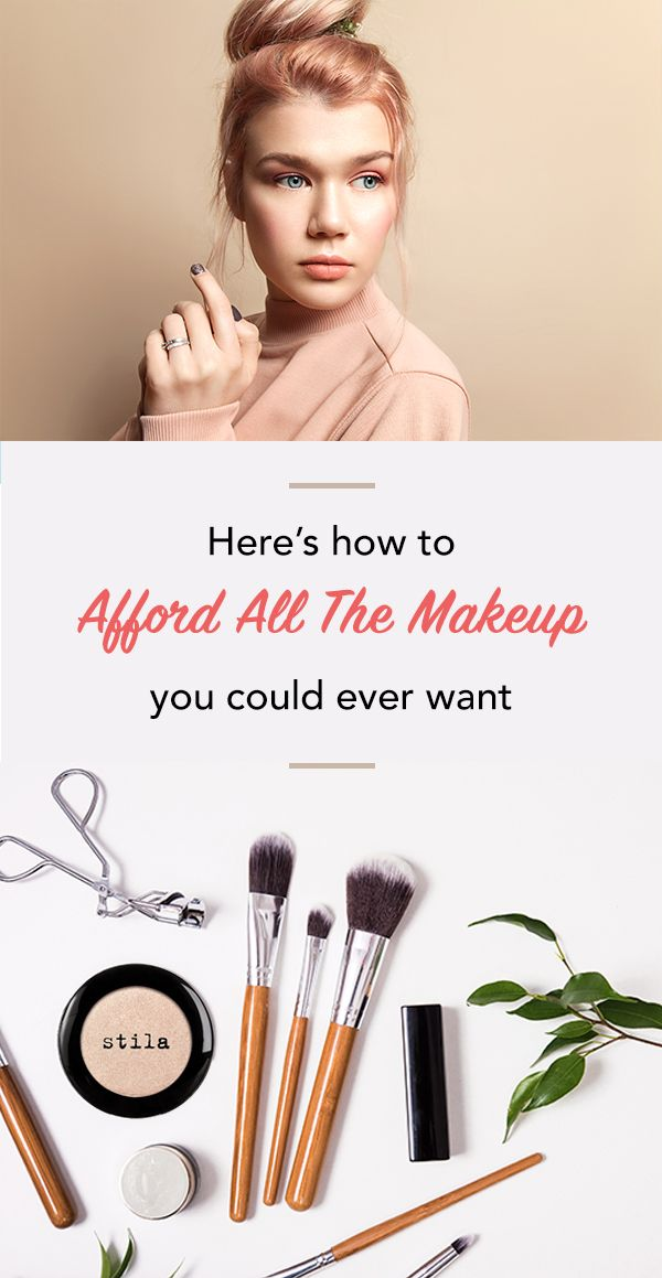Here's how to afford all the makeup you could ever want