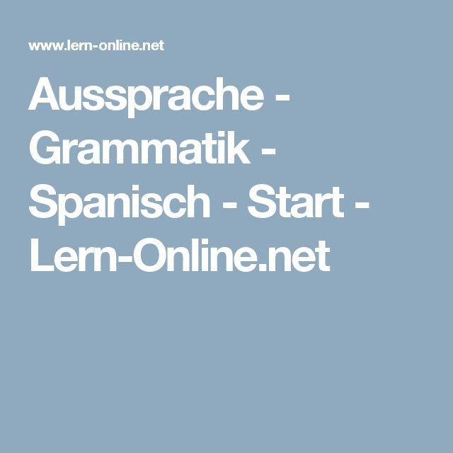 Aussprache - Grammatik - Spanisch - Start - Lern-Online.net