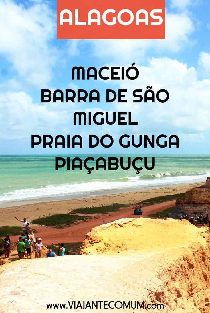 Roteiros por Alagoas: Barra de São Miguel, Praia do Gunga, Piaçabuçu e Maceió.