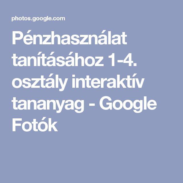 Pénzhasználat tanításához 1-4. osztály interaktív tananyag - Google Fotók