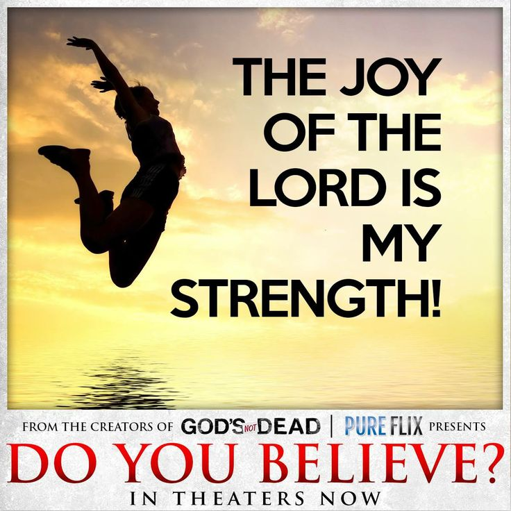 The Joy Of The Lord Is My Strength DoYouBelieve