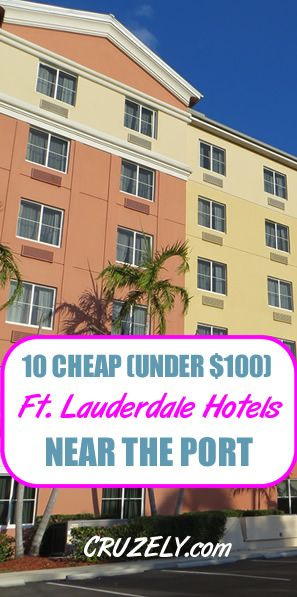 10 Cheap Under 100 Fort Lauderdale Hotels Right Near The Cruise