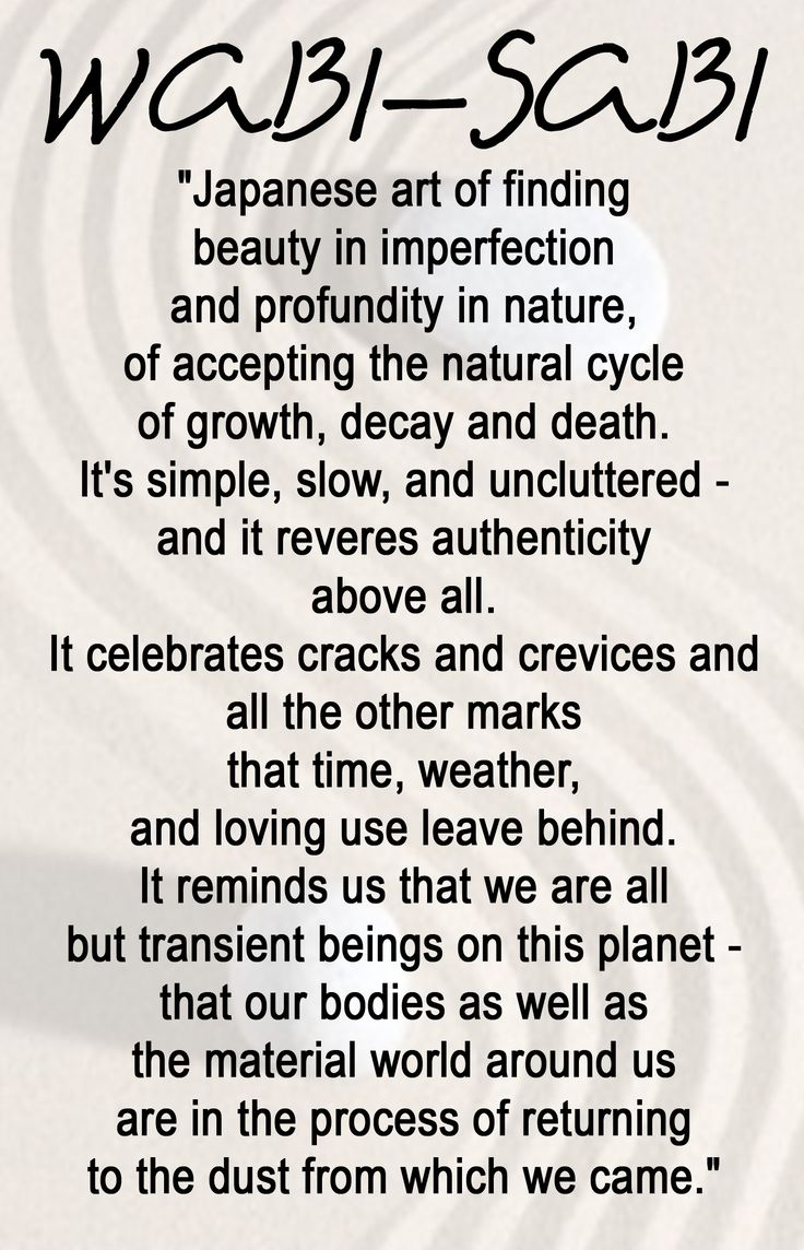 The word I've been searching for for a long time....wabi-sabi = perfectly imperfect