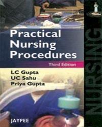 Practical Nursing Procedures; Author: LC Gupta UC Sahu Priya Gupta
