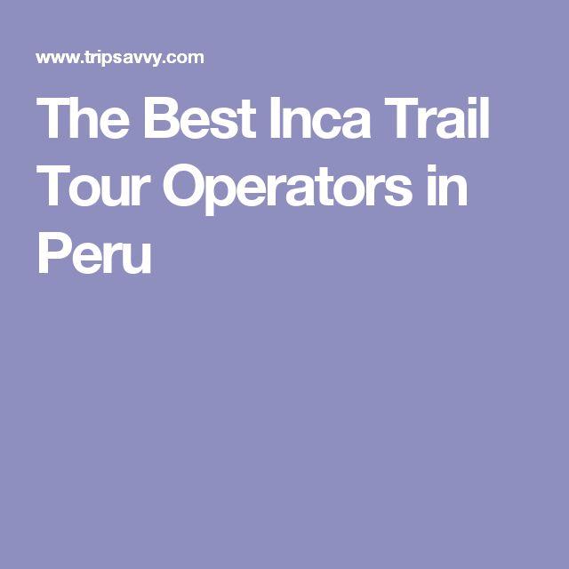 The Best Inca Trail Tour Operators in Peru