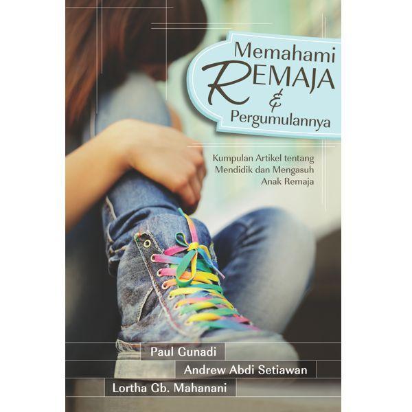 Memahami Remaja Dan Pergumulannya