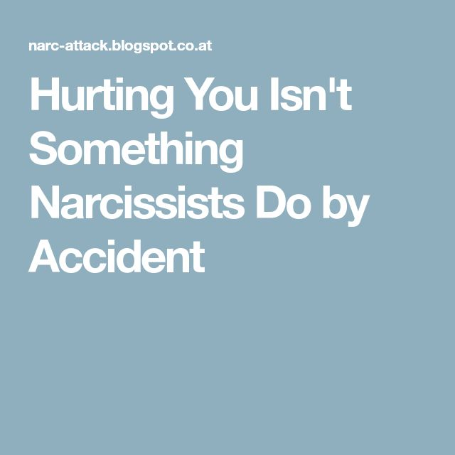 Hurting You Isn't Something Narcissists Do by Accident