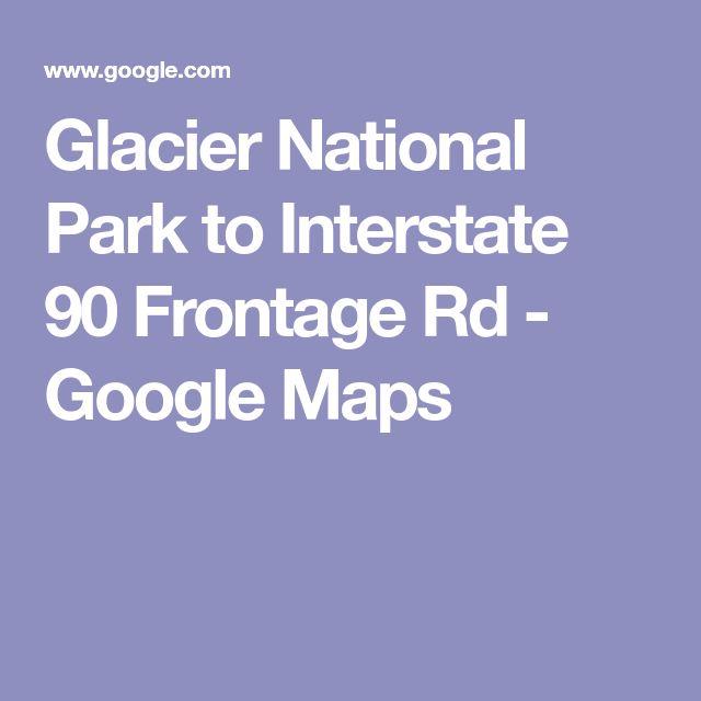 Glacier National Park to Interstate 90 Frontage Rd - Google Maps