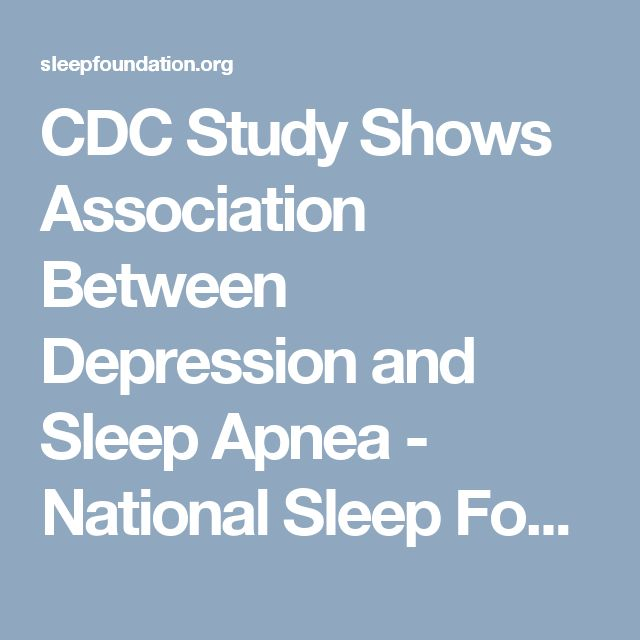 CDC Study Shows Association Between Depression and Sleep Apnea - National Sleep Foundation