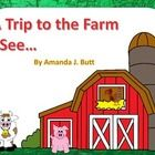A Trip to the Farm. I See... Interactive Story for students (nonverbal; autism; special needs; lifeskills; speech; preschool; kindergarten; Centers...Visually Impaired)