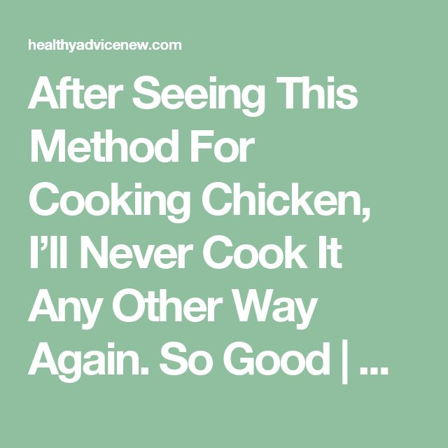 After Seeing This Method For Cooking Chicken, I'll Never Cook It Any Other Way Again. So Good | Healthy Advice New