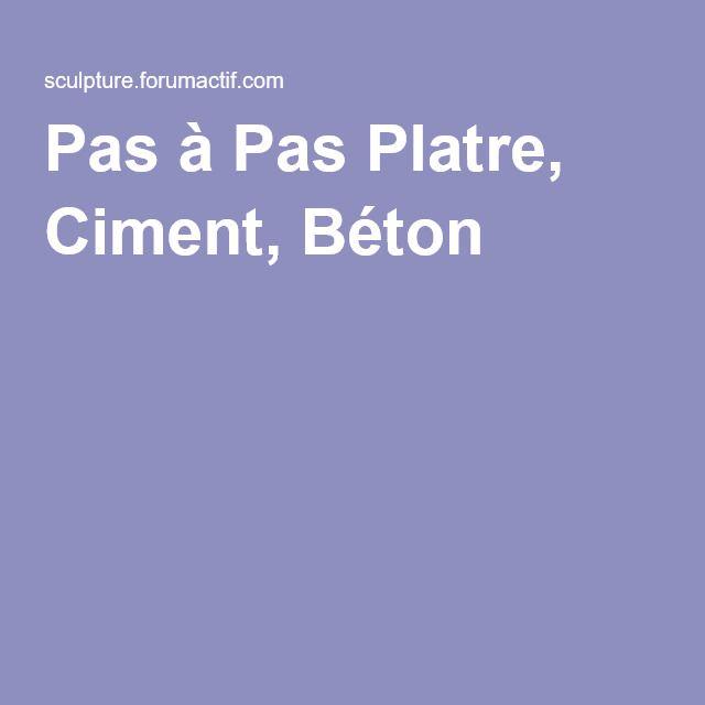 Pas à Pas Platre, Ciment, Béton