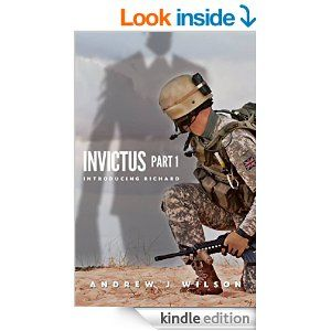 INVICTUS: Part 1 Introducing Richard - Kindle edition by Andrew J Wilson. Literature & Fiction Kindle eBooks @ Amazon.com.