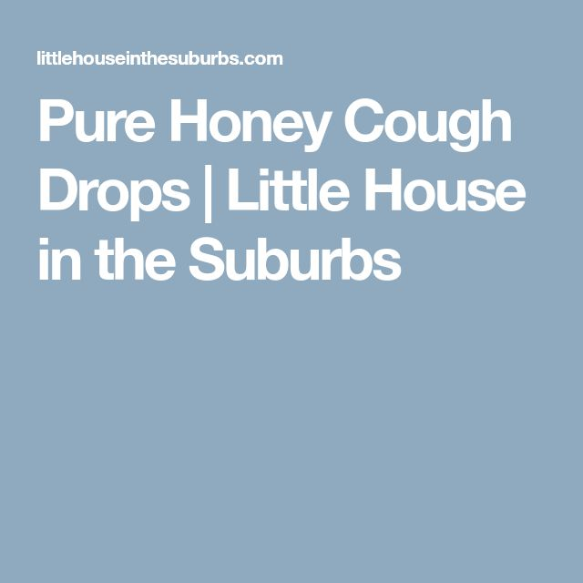 Pure Honey Cough Drops   Little House in the Suburbs