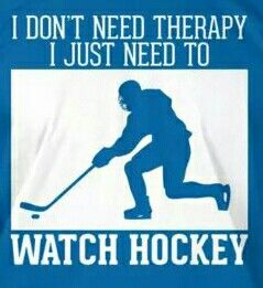I don't need therapy, I just need to watch hockey.