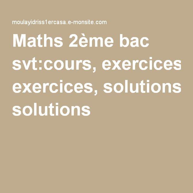 Maths 2ème bac svt:cours, exercices, solutions