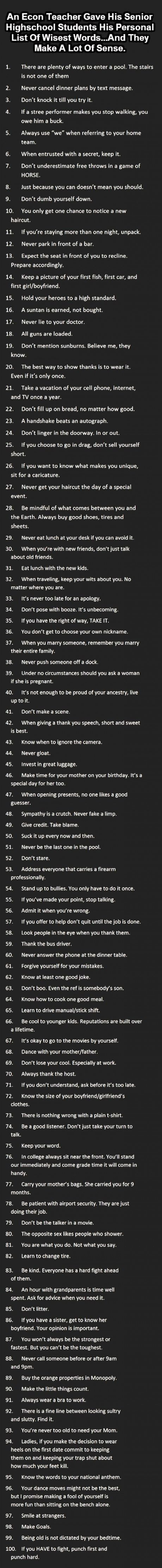 Some really sound advice here.. I know a few folks who could do with learning this list.. Need to adopt some of them myself, everyone can be improved upon :)
