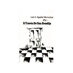 A traves de una rendija (Spanish Edition) by Luis Aguilar Monsalve.: Rendija Spanish, Luis Aguilar, Aguilar Monsalv, An, Spanish Editing, Prof Wrote, Trave De, Una Rendija