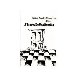 A traves de una rendija (Spanish Edition) by Luis Aguilar Monsalve.Rendija Spanish, Luis Aguilar, Aguilar Monsalv, An, Spanish Editing, Prof Wrote, Trave De, Una Rendija