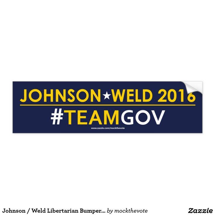 Gary Johnson for President 2016 / Bill Weld for Vice President Libertarian Bumper Sticker #TEAMGOV.    #feelthejohnson #teamgov #livefree #libertarian #neverhillary #nevertrump #crookedhillary #feelthebern #garyjohnson2016 #JohnsonWeld2016 #Election2016 #15for15 #youin