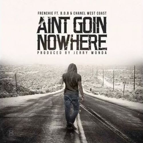 "Frenchie Ft. B.o.B & Chanel West Coast | Aint Goin Nowhere [Audio]- http://getmybuzzup.com/wp-content/uploads/2014/10/Frenchie-Ft.-B.o.B-Chanel-West-Coast-Aint-Goin-Nowhere.jpg- http://getmybuzzup.com/frenchie-ft-b-o-b-chanel-west/- Frenchie Ft. B.o.B & Chanel West Coast – Aint Goin Nowhere New music from Frenchie called ""Aint Goin Nowhere"" featuring B.o.B & Chanel West Coast produced by Jerry Wonda. Enjoy this audio stream below after the jump. Fol"