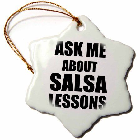 3dRose Ask me about Salsa Dancing lessons - Dance Teacher self-promote your class - advert advertising, Snowflake Ornament, Porcelain, 3-inch