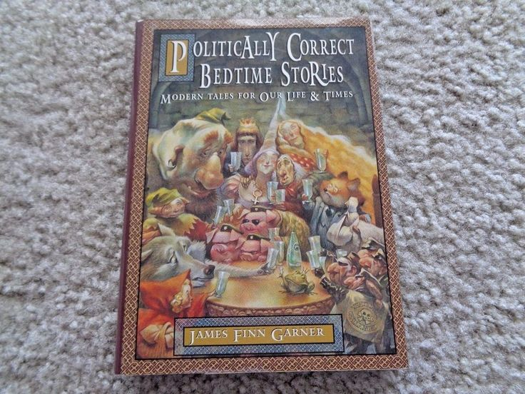 Politically Correct Bedtime Stories Tales for Our Life & Times By James Finn G.