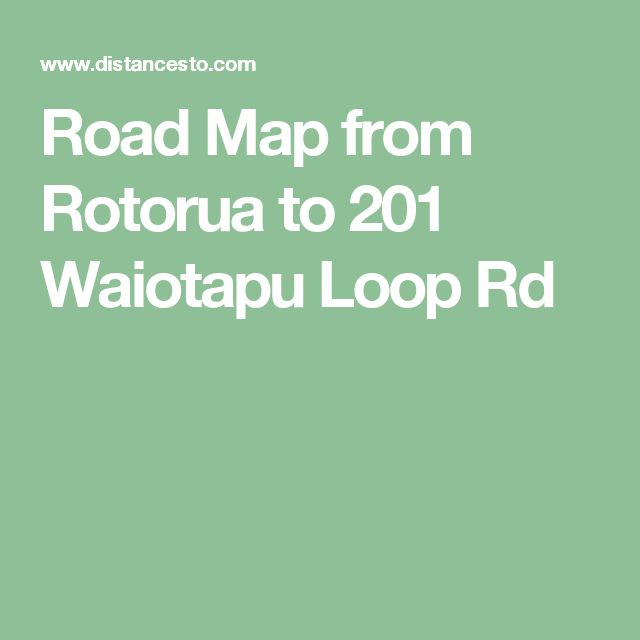Road Map from Rotorua to 201 Waiotapu Loop Rd
