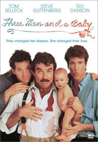 3 MEN AND A BABY: Directed by Leonard Nimoy.  With Tom Selleck, Steve Guttenberg, Ted Danson, Nancy Travis. Three bachelors find themselves forced to take care of a baby left by one of the guys' girlfriends.