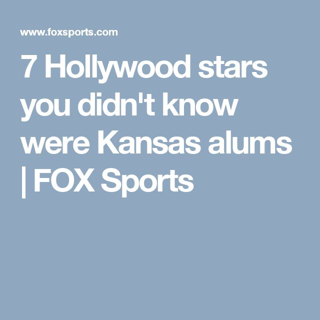 7 Hollywood stars you didn't know were Kansas alums | FOX Sports