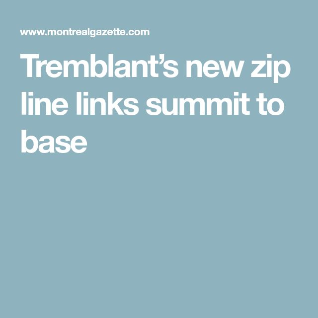 Tremblant's new zip line links summit to base
