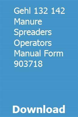 Gehl 132 142 Manure Spreaders Operators Manual Form 903718