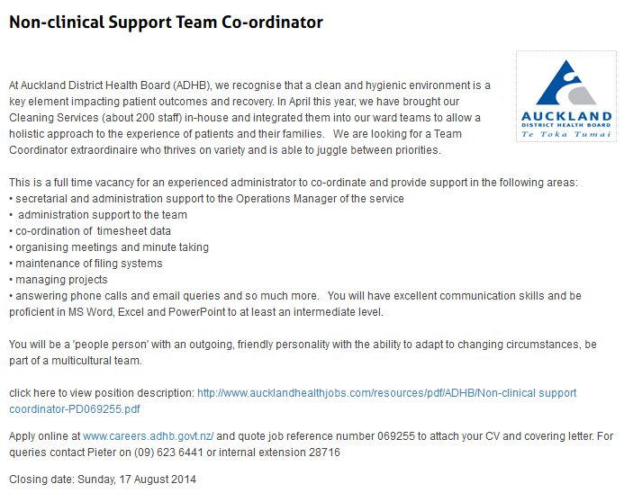 Non-clinical Support Team Co-ordinator     At Auckland District Health Board (ADHB), we recognise that a clean and hygienic environment is a key element impacting patient outcomes and recovery www.kiwihealthjobs.com/jobdetails/ajid/FVMM9/Non-clinical-Support-Team-Co-ordinator,069255.html