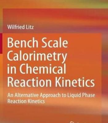 Bench Scale Calorimetry In Chemical Reaction Kinetics PDF