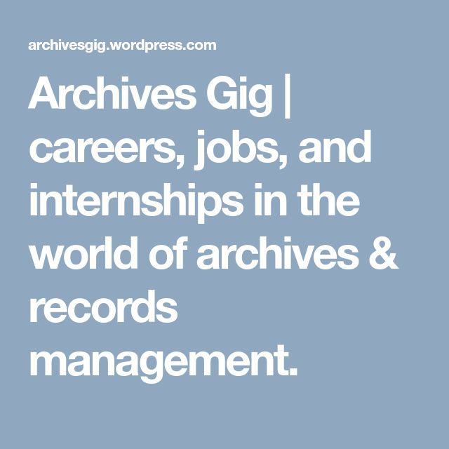 Archives Gig | careers, jobs, and internships in the world of archives & records management.
