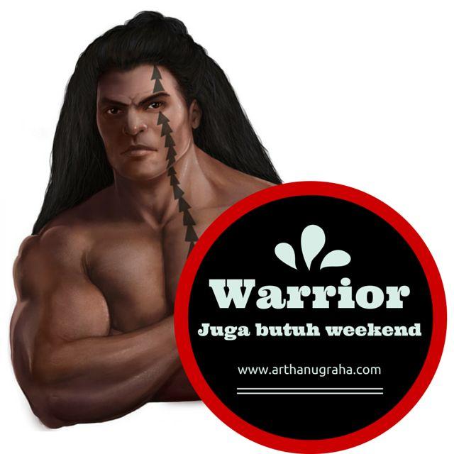 Warrior juga butuh weekend. Happy weekend all!