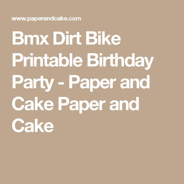 Bmx Dirt Bike Printable Birthday Party - Paper and Cake Paper and Cake