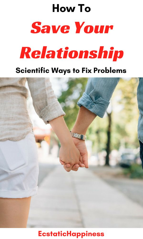 How To Save Your Relationship: Scientific Ways To Fix