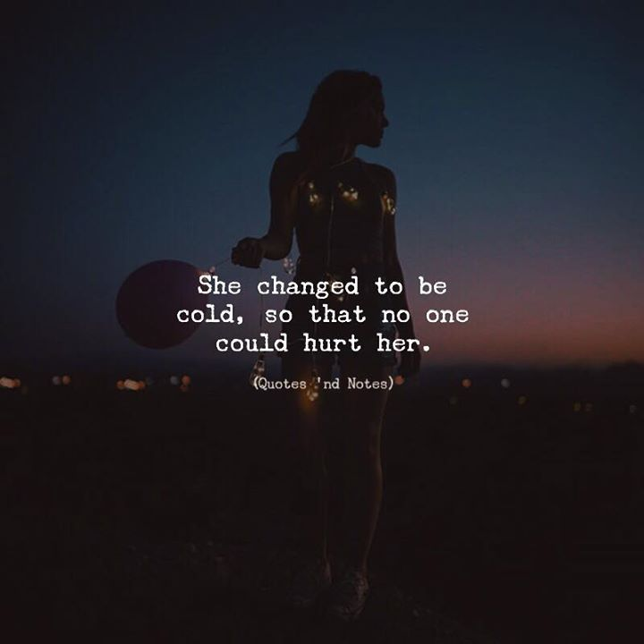 She changed to be cold so that no one could hurt her. via (http://ift.tt/2zKpvgp)