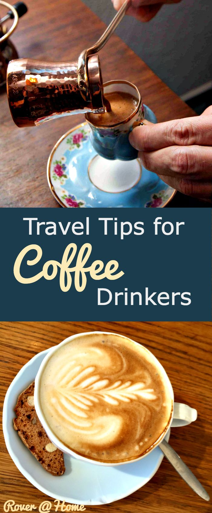 Travel Tips for Coffee Drinkers on Travel & Lifestyle Blog Rover@Home