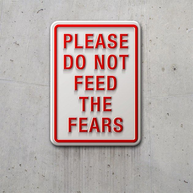 One thing that hinders forward movement is the encroachment of fears. When we feed them, they come out of the darkness even more! -- Please do not feed the fears.  [ repin of original pin text ]