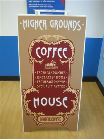 Great sandwich Board produced and installed by FASTSIGNS Vancouver for Higher Grounds Coffee House www.fastsigns.com/653