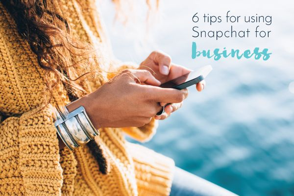 snapchat tips for business