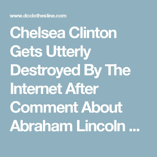 Chelsea Clinton Gets Utterly Destroyed By The Internet After Comment About Abraham Lincoln Wearing MAGA Hat |
