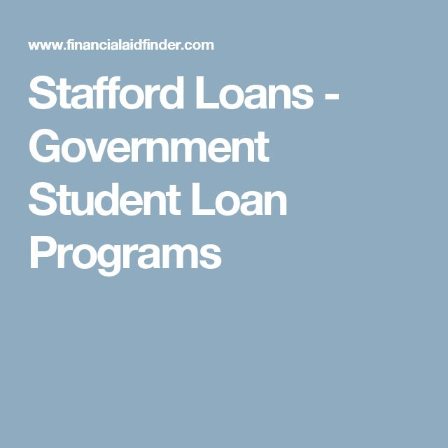 Stafford Loans - Government Student Loan Programs
