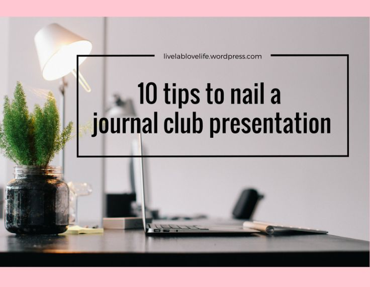 10 tips to nail a journal club presentation for scientists