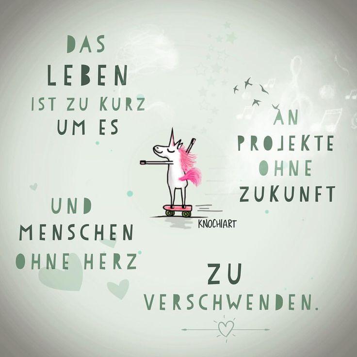 💚 Das #Leben ist zu kurz um es an #Projekte ohne #Zukunft und #Menschen ohne #Herz zu verschwenden. 😏 💟 #herzallerliebst #spruch #Sprüche #spruchdestages #motivation #thinkpositive ⚛ #themessageislove #pokamax #unicorn 🦄 #einhorn #einhorngang Teilen...