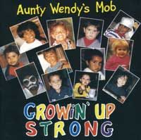 Growin' Up Strong CD - Growin' Up Strong is a collection of children's songs with an Aboriginal perspective, inspired by Wendy's many years of teaching Aboriginal children at Murawina Multi-Purpose Aboriginal Education Centre in Redfern, Sydney. Murawina was established by Aboriginal women in the early 1070's and continues to serve the Aboriginal community.